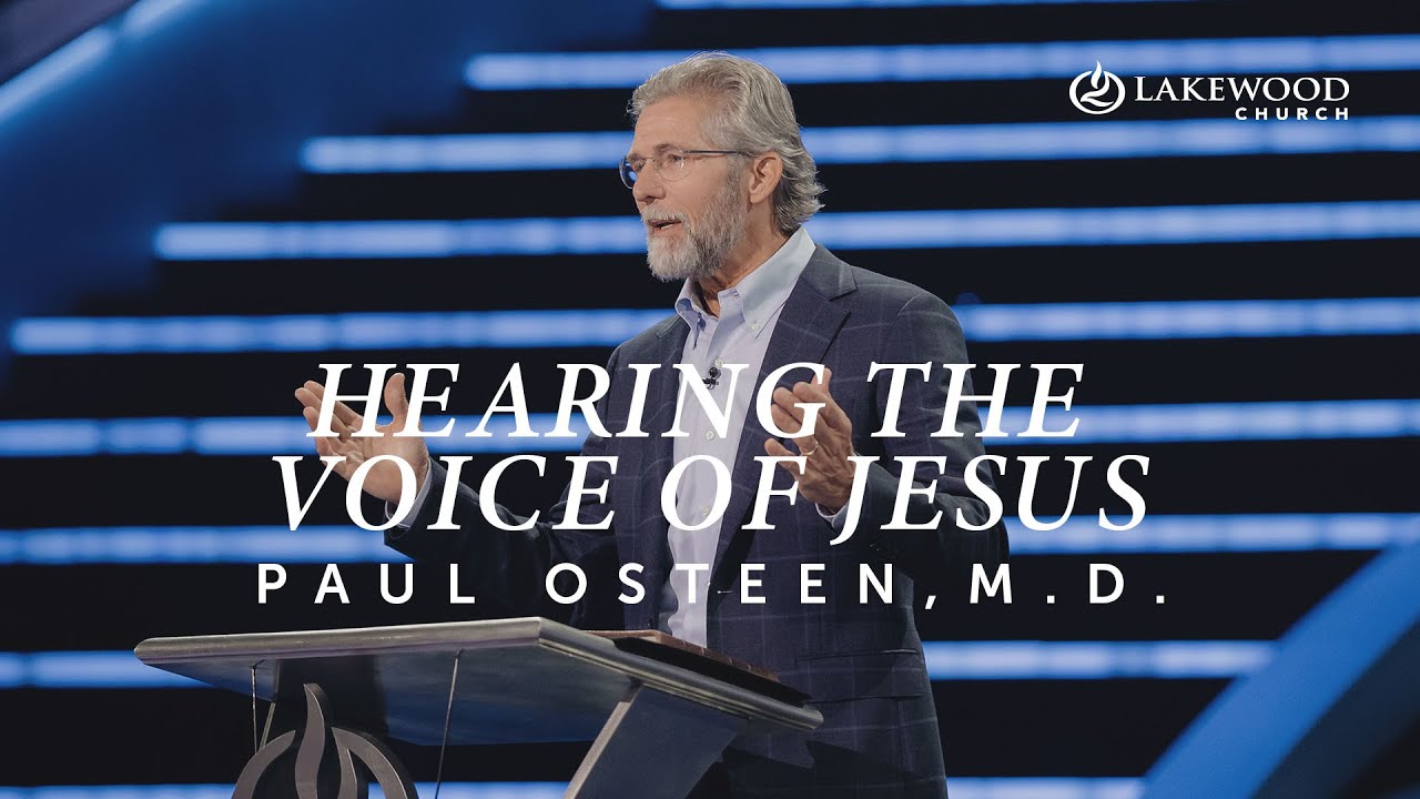 Hearing The Voice of Jesus | Paul Osteen, M.D. | 2020