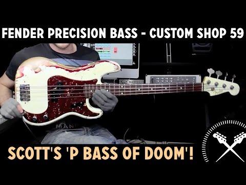 Fender Precision Bass - Custom Shop 59 (Scott's 'P Bass of Doom'!)