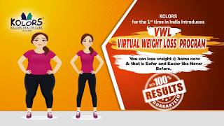 You can lose weight @ home now & that is safer and easier like never before kolors for the 1st time in india introduces vwl(virtual loss program). joi...