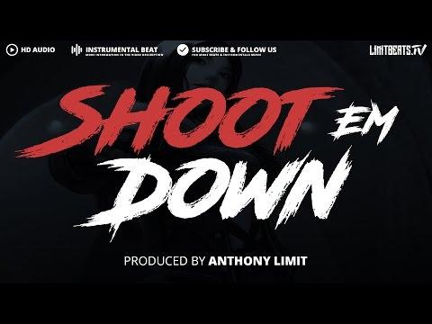 HARD TRAP RAP BEAT INSTRUMENTAL - Shoot Em Down (Prod. Anthony Limit)