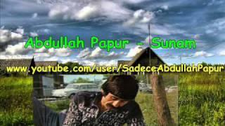 Abdullah Papur - Sunam
