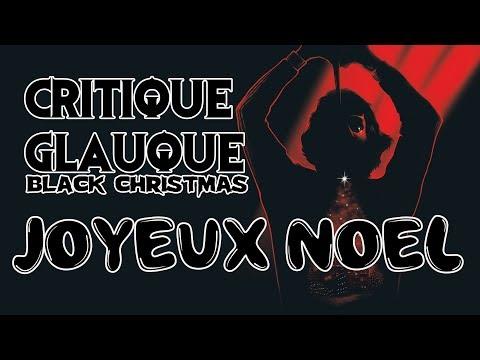 la-critique-glauque-#67-:-black-christmas-(1974-et-2006)---special-noËl-!