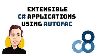 Extensible C# Applications using Autofac