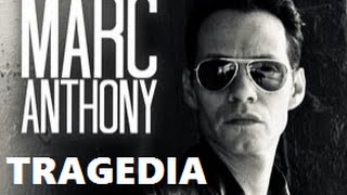 Marc Anthony Tragedia letra Jr