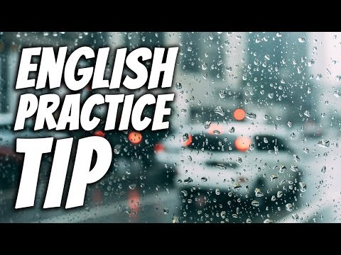 Quickly Improve Your English | Practice Under All Conditions