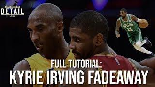 Kyrie Irving Fadeaway Jumper Tutorial: Kobe's PROTEGE