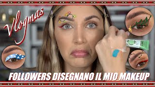 I MIEI FOLLOWERS DISEGNANO I MIEI MAKEUP | VLOGMAS #DAY22