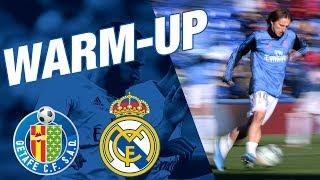Getafe - Real Madrid | WARM UP