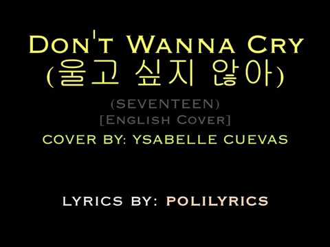 Don't Wanna Cry (Seventeen) - Ysabelle Cuevas Cover Lyrics