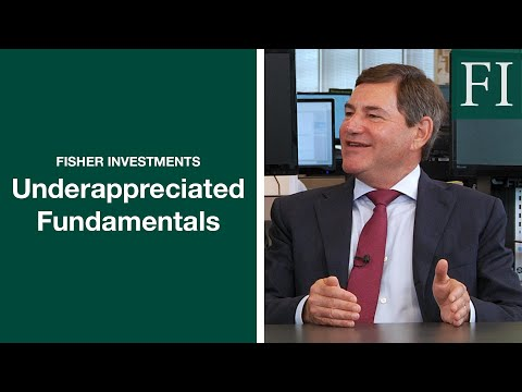 Fisher Investments On Underappreciated Fundamentals | Capital Markets Update [Updated]