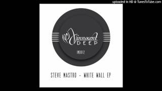 Steve Mastro — White Wall (Original Mix) [Innocent Music Deep]