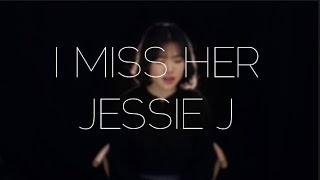 JESSIE J - I Miss Her | COVER by 짱근 ZZANGGEUN