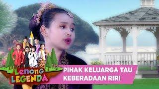 KELUARGA BIDADARI AKHIRNYA TAU KEBERADAAN RIRI - LENONG LEGENDA (29/7)