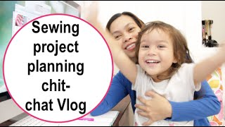 Sewing project planning chit-chat Vlog