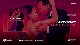 Download lagu Lazy Crazy Dance With Me MP3
