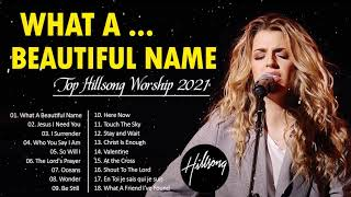 What A Beautiful Name🙏Greatest HiĮlsong Praise And Worship Songs Playlist 2021 ✝