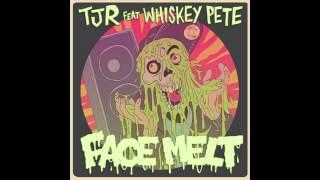 'Face Melt' (Kid Kenobi Remix) - TJR feat. Whiskey Pete