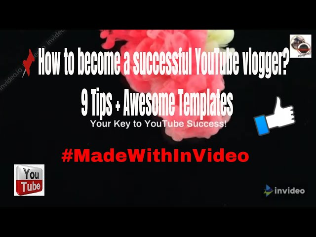 📌 How to be a successful YouTube vlogger? 12 Tips + Awesome Templates #MadeWithInVideo #1KCreator