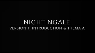 Nightingale - Version 1: Introduction & Theme A