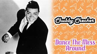 Chubby Checker - Dance The Mess Around