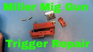 Miller MIG Gun Trigger Repair