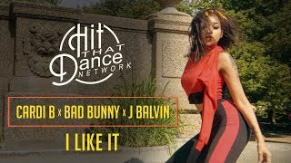 Cardi B x Hit That Dance Network - I Like It (Dance Music Video) ft. Bad Bunny & J Balvin