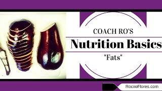 The Basics of Nutrition - Fats