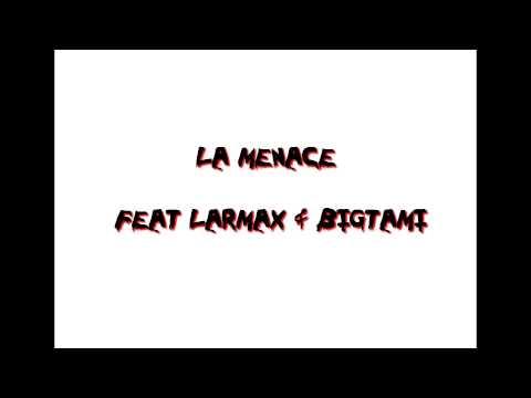 El Luchador - La menace feat Larmax et Bigtami