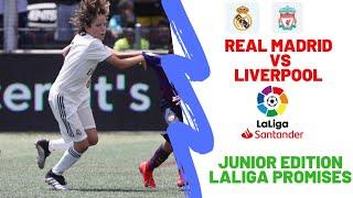 Real madrid Vs Liverpool / Junior edition /  Laliga Promises 2019 / full match