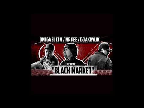 OMEGA EL CTM - Black market (con Mr PEE & Dj Akrylik)