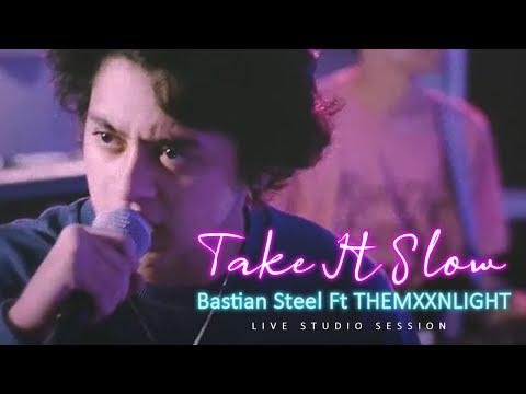 Bastian Steel - Take It Slow Ft THEMXXNLIGHT [Live Studio Session]