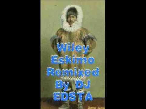 Wiley - Eskimo Remixed By DJ EDSTA