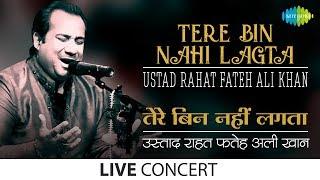 Tere Bin Nahi Lagta | Live Performance | Ustad Rahat Fateh Ali Khan