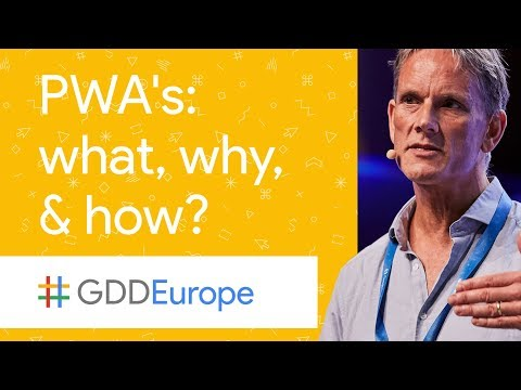 Progressive Web Apps: What, Why, and How? (GDD Europe '17)