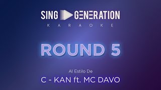 C Kan Ft. MC Davo - Round 5 - Sing Generation Karaoke