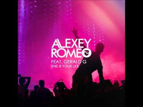 Alexey Romeo Feat. Gerald G - This Is Your Life (EITRO Remix)