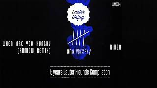 5 Years Lauter Unfug - Riven - When Are You Hungry (Rhadow Remix)