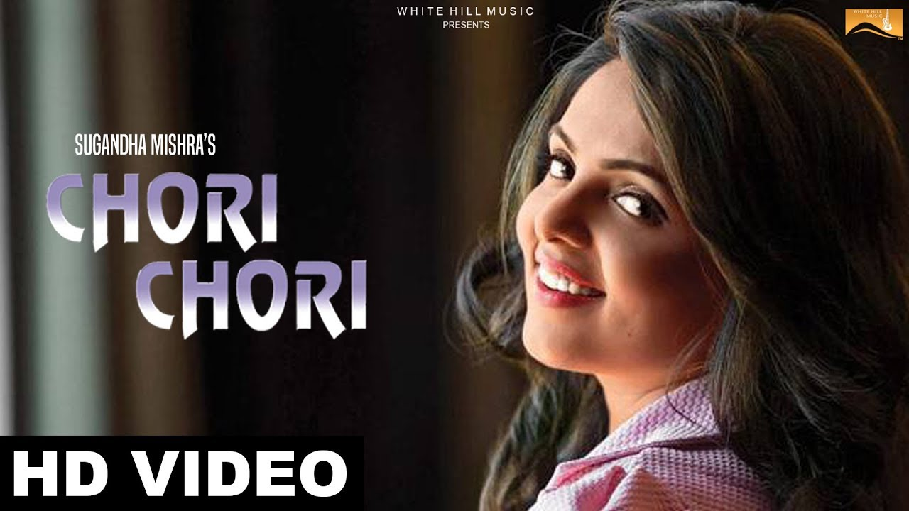 chori chori full song sugandha mishra punjabi song latest punjabi songs youtube