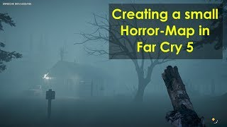► FAR CRY 5 Arcade   Building a small Horror-Map in the Editor [Speedmapping]