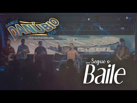 Banda Danúbio Azul - Segue o baile - Clipe Oficial