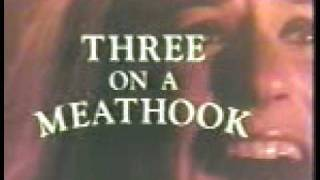 Three On A Meathook 1972