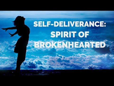 Deliverance from the Spirit of Brokenhearted | Deliverance Prayers