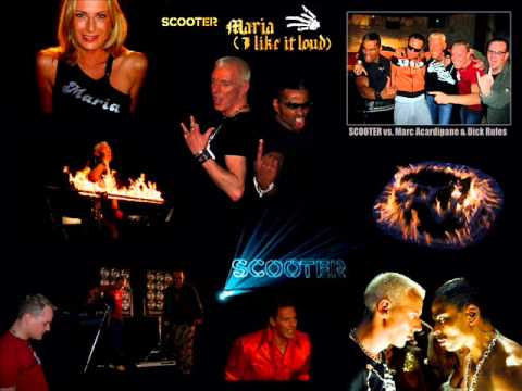 Scooter VS. Marc Acardipane & Dick Rules - Maria (I Like It Loud)