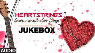 Heartstrings Instrumental Love Songs | Guitar Version | Bollywood Songs Audio Jukebox