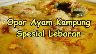 Video Resep Opor Ayam Kampung Super Enak Spesial Lebaran download MP3, 3GP, MP4, WEBM, AVI, FLV Agustus 2018