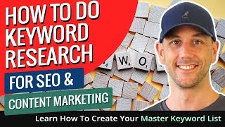 How To Do Keyword Research For SEO & Content Marketing. Learn How To Create Your Master Keyword List