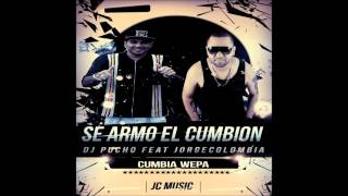 SE ARMO EL CUMBION 2014 - DJ PUCHO FT JORGE COLOMBIA