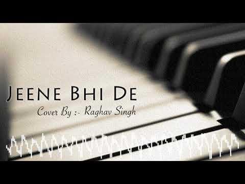 Jeene Bhi De | Unplugged | Dil Sambhal Ja Zara