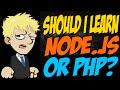 Should I Learn Node.js or PHP?