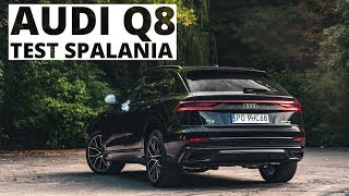 Audi Q8 3.0 V6 286 KM (AT) - pomiar zużycia paliwa